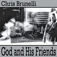 God and His Friends — Chris Brunelli