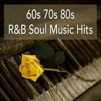 60s 70s 80s R&B Soul Music Hits: Best Of Soul Classics And Rhythm & Blues Songs — сборник