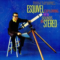 Exploring New Sounds in Stereo — ESQUIVEL