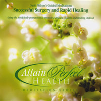 Successful Surgery and Rapid Healing — David Wilson