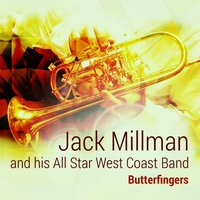 Butterfingers — Jack Millman and his All Star West Coast Band