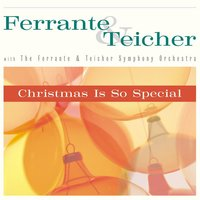 Christmas Is So Special (World) — Ferrante & Teicher