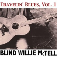 Travelin' Blues, Vol. 1 — Blind Willie McTell