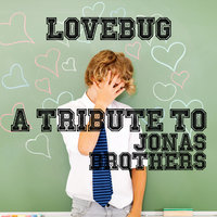 Lovebug: A Tribute to Jonas Brothers — Ameritz Tribute Club