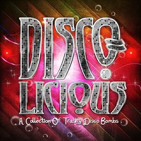 Disco-licious - A Collection Of Trashy Disco Bombs — сборник