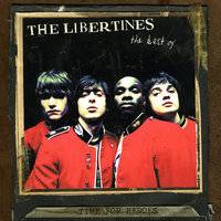 Time For Heroes - The Best Of The Libertines — The Libertines