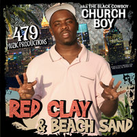 Red Clay & Beach Sand — Churchboy a.k.a The Black Cowboy