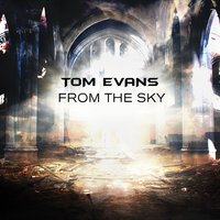 From the Sky — Tom Evans
