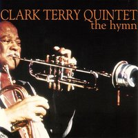 The Hymn — Clark Terry Quintet