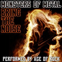 Monsters Of Metal: Bring The Noise — Age Of Rock