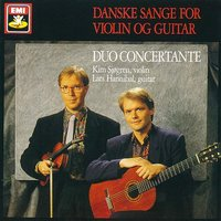 Danske Sange For Violin Og Guitar — Duo Concertante, Карл Нильсен