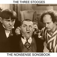 The Nonsense Songbook — The Three Stooges