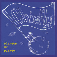 Planets Of Plenty — Chiefly