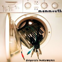 Desperate Housewaves — Mammouth