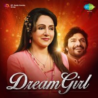 Dream Girl — Babul Supriyo, Hema Malini, Shabbir Ahmed
