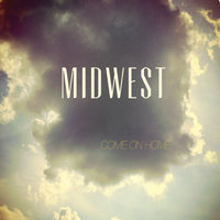 Come On Home — Midwest