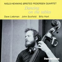 Dancing on the Tables — John Scofield, Niels-Henning Ørsted Pedersen, Dave Liebman, Billy Hart