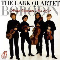 Borodin: String Quartets Nos. 1 & 2 — The Lark Quartet