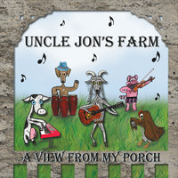 A View from My Porch — Uncle Jon's Farm