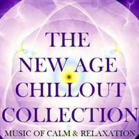 The New Age Chillout Collection: Music of Calm & Relaxation — сборник
