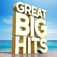 Great Big Hits — Todays Hits, Top Hit Music Charts, Top Hit Music Charts|Todays Hits|Top 40