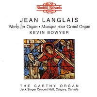 Jean Langlais: Works For Organ — Kevin Bowyer, Jean Langlais