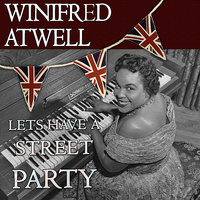 Let's Have A Street Party — Winifred Atwell