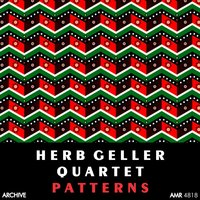 Patterns — Herb Geller Quartet
