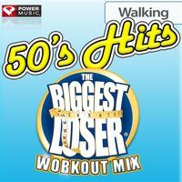 Biggest Loser Workout Mix - 50's Hits [122-123 BPM] — Power Music Workout