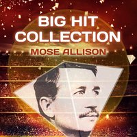 Big Hit Collection — Mose Allison