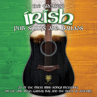 The Greatest Irish Pub Songs and Ballads — Mick Galvin