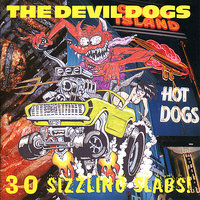 30 Sizzling Slabs! — The Devil Dogs
