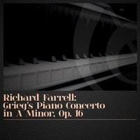Richard Farrell: Grieg's Piano Concerto in A Minor, Op. 16 — Richard Farrell