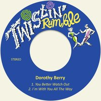 You Better Watch Out — Dorothy Berry