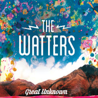 Great Unknown — The Watters