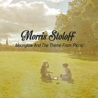 Moonglow and the Theme from 'Picnic' — Morris Stoloff