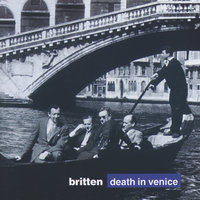 Britten: Death in Venice — English Chamber Orchestra, John Shirley-Quirk, Sir Peter Pears, Steuart Bedford, English Opera Group
