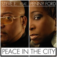 Peace in the City — Penny Ford, Steve E
