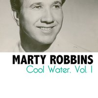 Cool Water, Vol. 1 — Marty Robbins