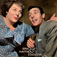 Eric & Hattie Things!!!! — Eric Sykes