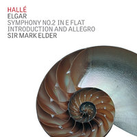 Elgar: Symphony No. 2 in E Flat Introduction and Allegro — The Hallé, Mark Elder, David Watkin, Lyn Fletcher, Timothy Pooley, Ann Lawes, Эдуард Элгар