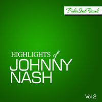 Highlights Of Johnny Nash, Vol. 2 — Johnny Nash