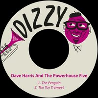 The Penguin — Dave Harris, The Powerhouse Five, Dave Harris|The Powerhouse Five