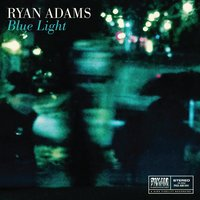 Blue Light — Ryan Adams