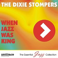 When Jazz Was King — The Dixie Stompers