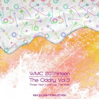 THE ODDITY, Vol. 3 - Three Year Look Into The Past (THE WMC 20Thirteen Compilation) — сборник