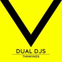 Thinkings — Dual Djs