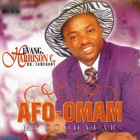 Afo-Omam (My Good Year) — Evang. Harrison C.
