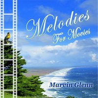 Melodies for Movies — Marvin Glenn