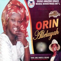 Orin Alleluyah — Evang. Christie A. Beloved, Divine Amazing Grace Music Ministeries Int'l